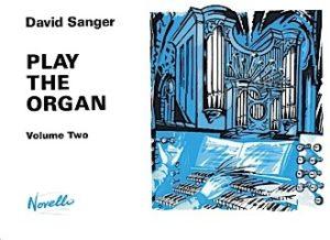 Play the Organ Book 2 by David Sanger