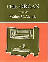 The Organ - A Tutor by Walter Alcock