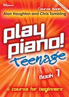Play Piano Teenage by Alan Haughton and Chris Tambling